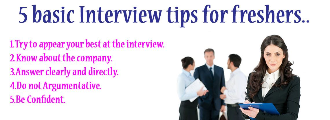 5 basic Interview tips for freshers.. tips interview