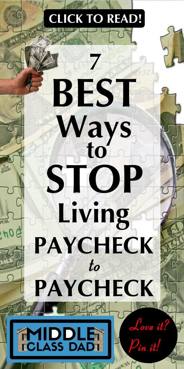 7 Best Ways to Stop Living Paycheck to Paycheck