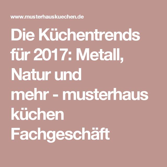Die Küchentrends für 2017: Metall, Natur und mehr - musterhaus ... | {Musterhaus küchen fachgeschäft 10}