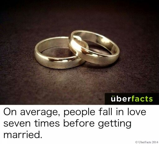 On average, people fall in love seven times before getting married.