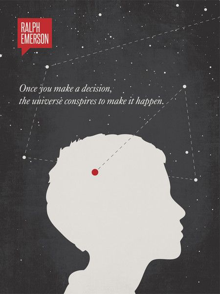 "minimalist print by Ryan at Design Different: ""Once you make a decision, the universe conspires to make it happen."" - Ralph Waldo Emerson"