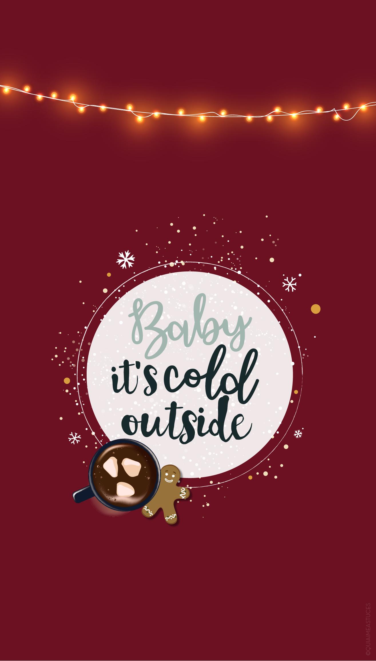 Fond D Ecran Noel Baby It S Cold Outside Cartes De Voeux Go Wallpapers In 2020 Christmas Screen Savers Wallpaper Iphone Christmas Christmas Phone Wallpaper