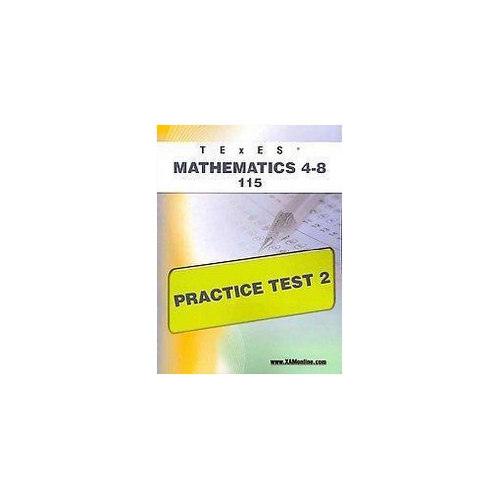 Texes Mathematics 4 8 115 Practice Test Texes Paperback