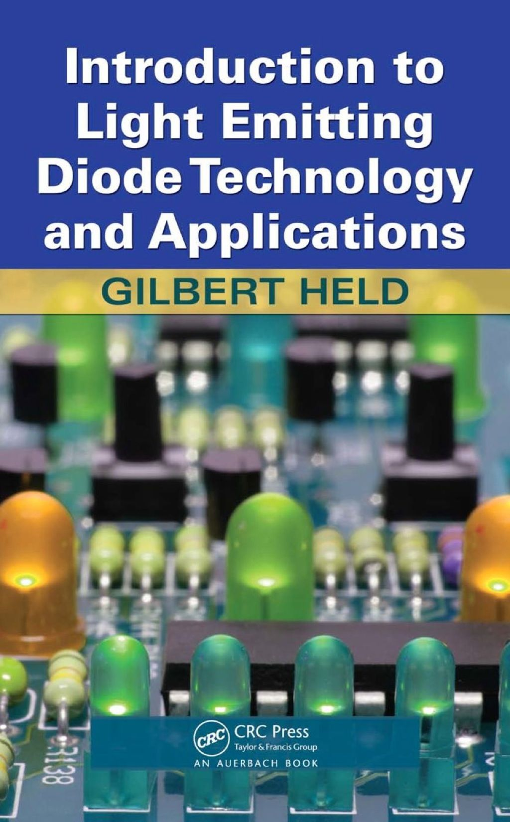 Introduction To Light Emitting Diode Technology And Applications Ebook Rental Lightemittingdiode Introduction To Light Em Light Emitting Diode Diode Led 5mm