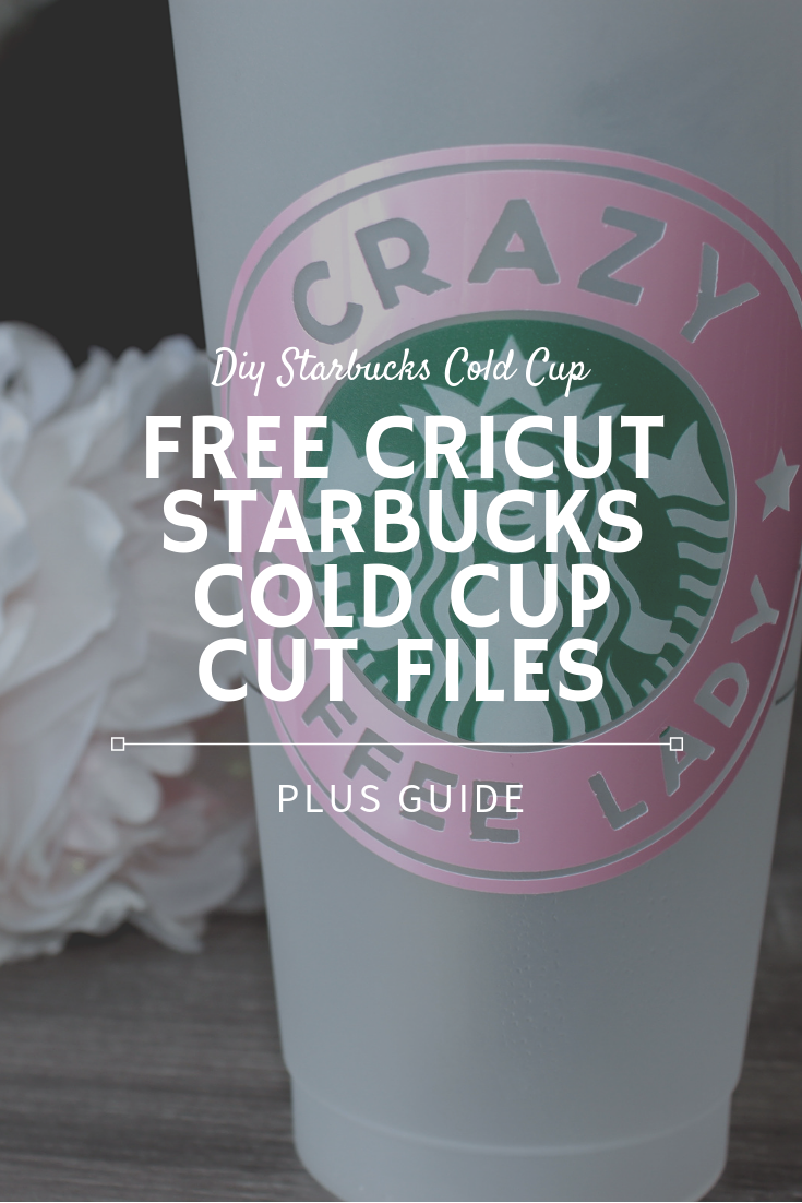 Diy Starbucks Cold Cup Decal With Free Downloads Starbucks Diy Cricut Projects Vinyl Diy Cricut