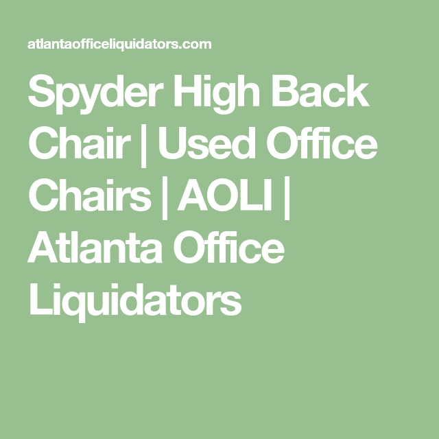 Spyder High Back Chair | Used Office Chairs | AOLI | Atlanta Office  Liquidators