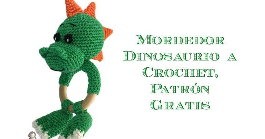 Patrón gratuito para realizar a crochet un mordedor dinosaurio para ...