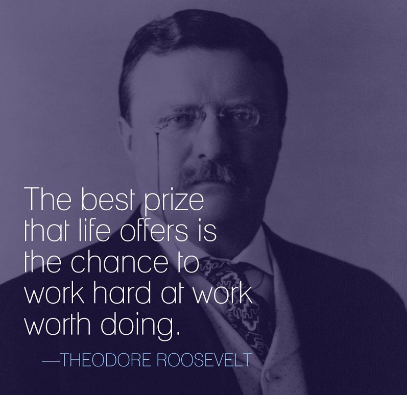 """""""The best prize that life offers is the chance to work ..."""