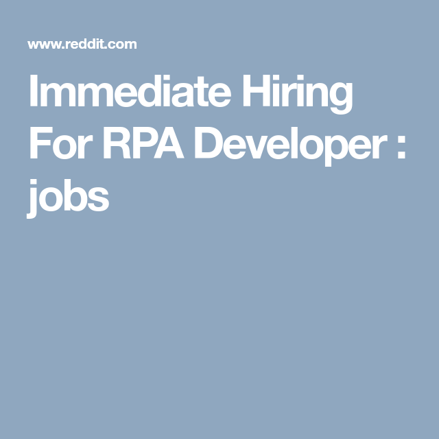 Immediate Hiring For RPA Developer : jobs | Looking For a