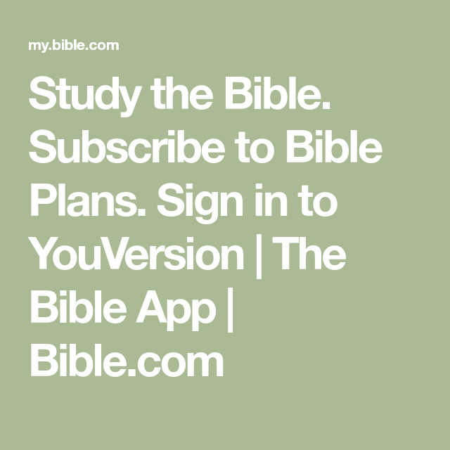 Study the Bible. Subscribe to Bible Plans. Sign in to