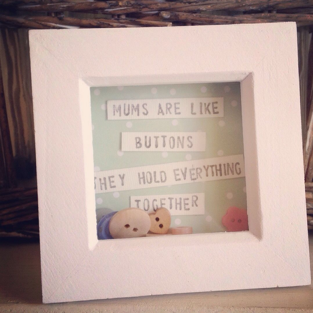 mothers day frame mothers are like buttons they hold everything together - Mothers Day Picture Frame