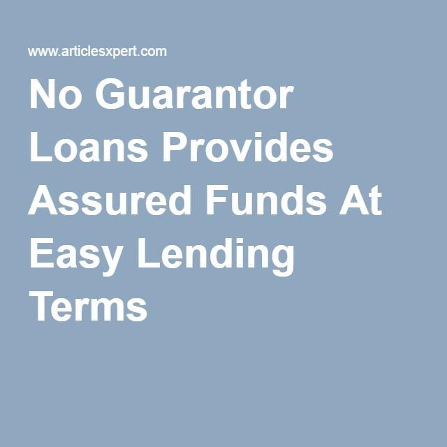 No Guarantor Loans Provides Assured Funds At Easy Lending Terms Loan Loans For Bad Credit No Credit Loans