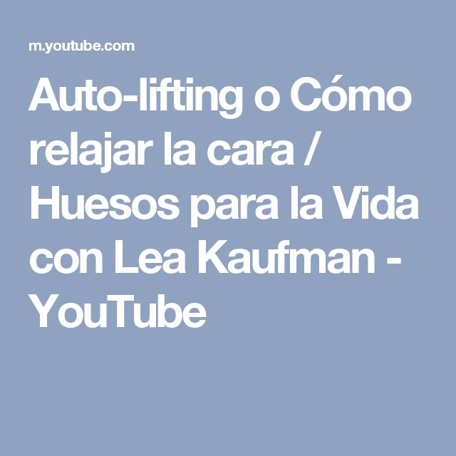 Auto-lifting o Cómo relajar la cara / Lea Kaufman.