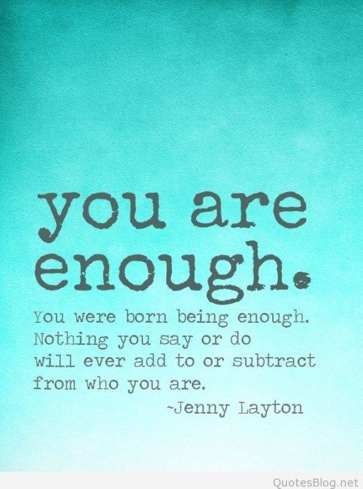 Magic Words You Are Enough Quote Words Enough Is Enough Quotes
