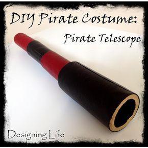 Designing Life: DIY Pirate Costume: Pirate Telescope #diypiratecostumeforkids