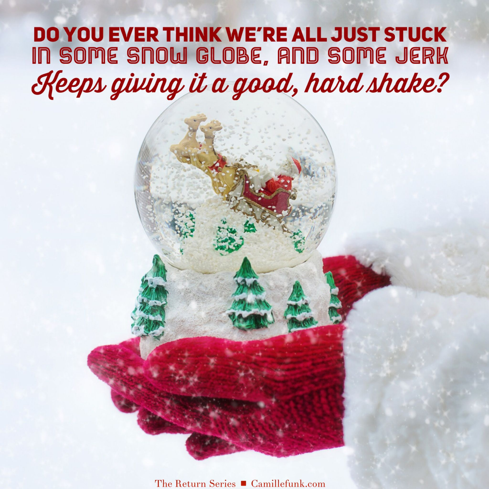 The Return Series Cfunk Sarcastic Quotes Funny Quotes Snow Globes