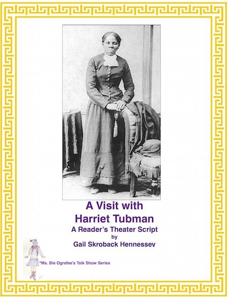 Harriet Tubman A Readers Theater Script For Educators