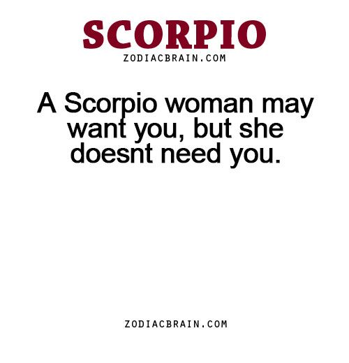 zodiacbrain: A Scorpio woman may want you, but she doesnt need you