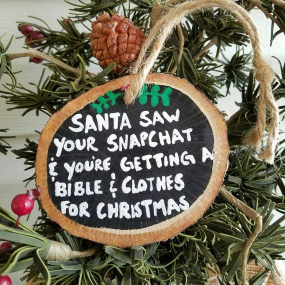 Funny Christmas Ornament Snapchat Ornament Best Friend Gift Wood Slice Ornament White Elephant Gift Ornament Exchange Custom Ornament Funny Christmas Ornaments Christmas Ornaments Funny Christmas Gifts