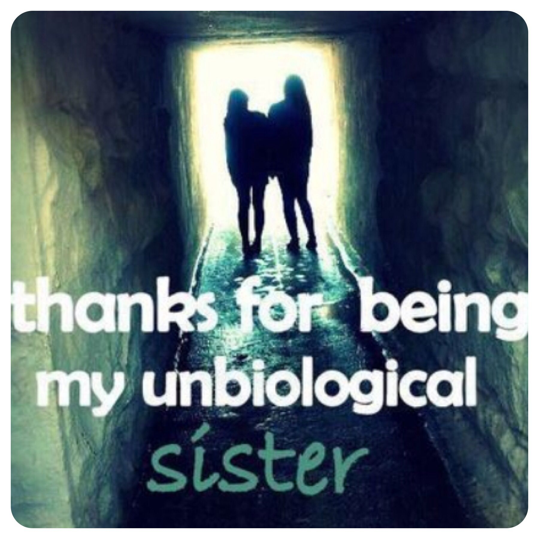 Love My Un Biological Sisters Sister Quotes Images Friends Quotes Sister Quotes