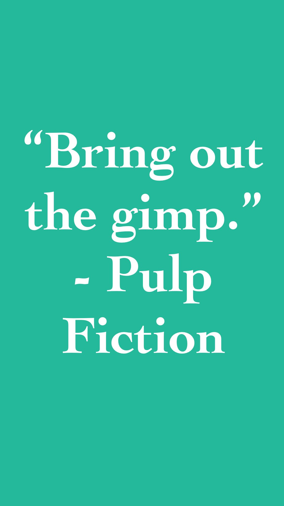 Bring Out The Gimp Pulp Fiction Quotes Movie Moviequotesapp