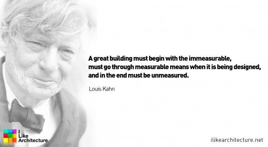 quote 46 louis kahn i like architecture archi techts pinterest. Black Bedroom Furniture Sets. Home Design Ideas