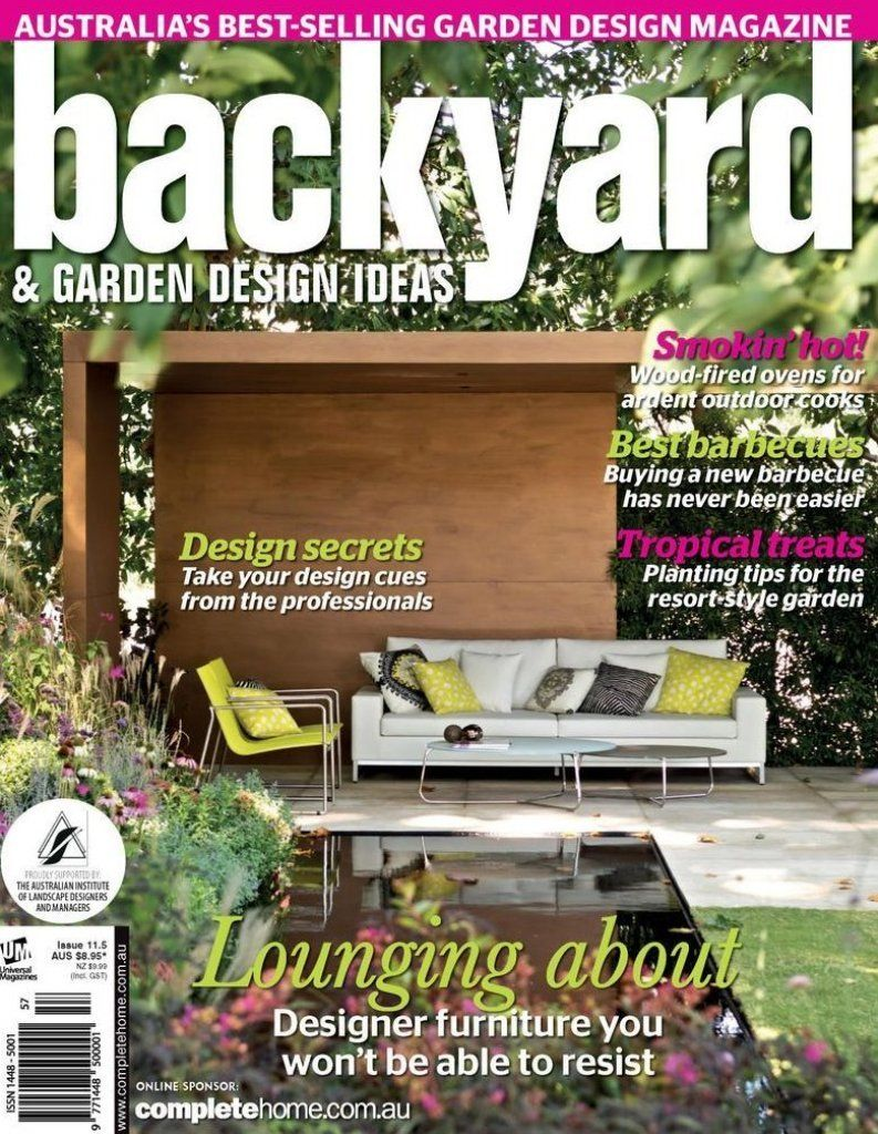 Welcome To The New Look Backyard The Magazine For Those Who Don T Just Dream Of An Amazing Garden They Wan In 2020 Backyard Garden Design Magazine Back Garden Design