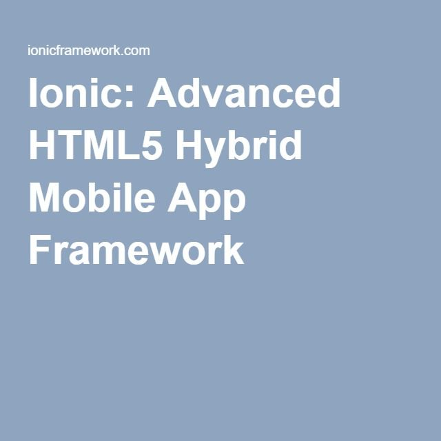 Ionic Advanced HTML5 Hybrid Mobile App Framework App
