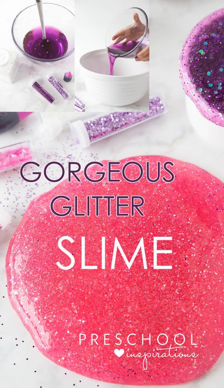 Best Slime Recipes For Making Slime With Kids For Science: How To Make Gorgeous Glitter Slime!