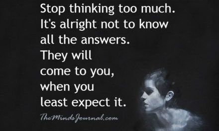 Don T Think Too Much Dont Think Too Much Best Quotes Words