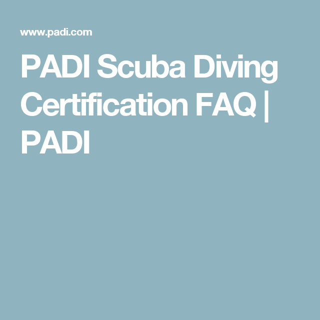 Padi Scuba Diving Certification Faq Padi Programs Pinterest