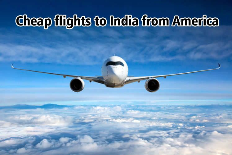 Cheap Flights To India From America Have Always Been High In