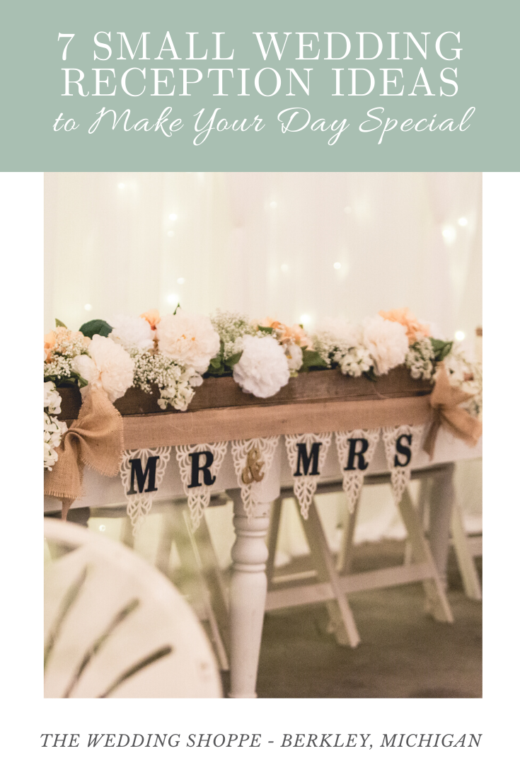 7 Small Wedding Reception Ideas To Make Your Day Special The Wedding Shoppe In 2020 Small Wedding Receptions Small Wedding Very Small Wedding