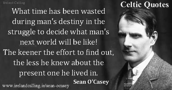 sean o casey what time has been wasted during man s destiny