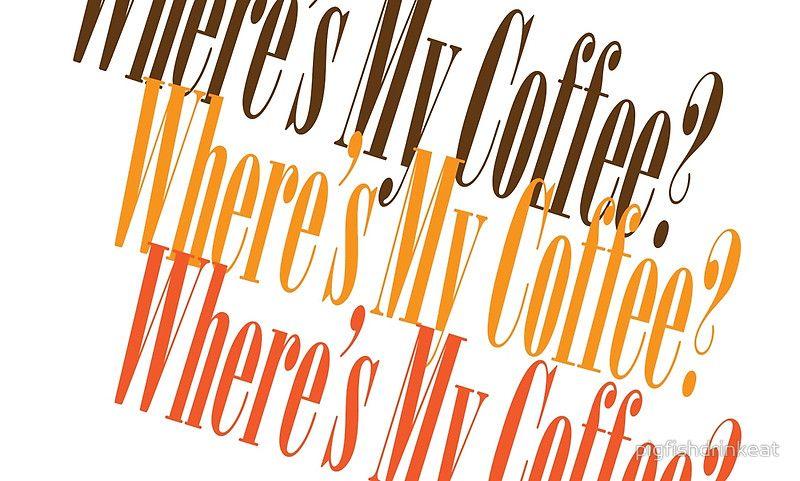Where's My Coffee Mug #pigfishdrinkeat