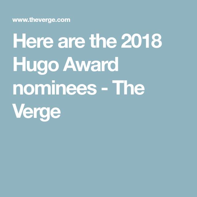 Here are the 2018 Hugo Award nominees   books   Fantasy