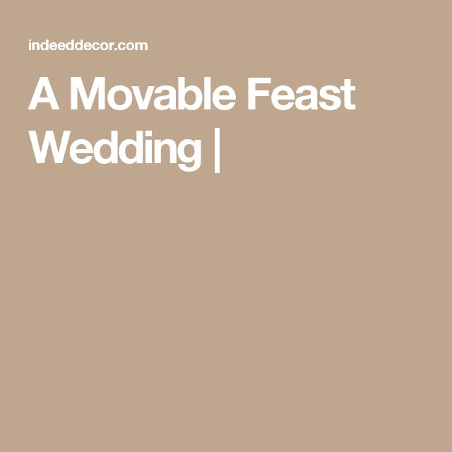 A Movable Feast Wedding |