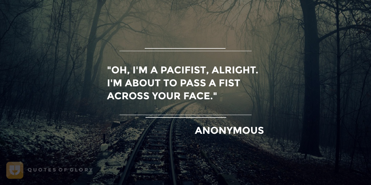 Anonymous Funny Quotes Pacifists Get Free App At Bit Ly Qoglory004