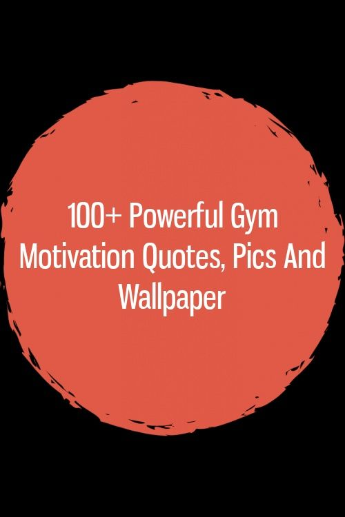 Photo of 100+ Powerful Gym Motivation Quotes, Pics and Wallpaper