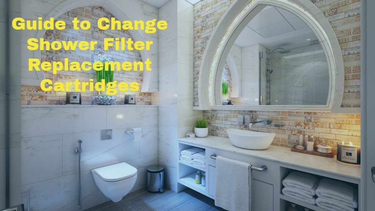 Guide to Change Shower Filter Replacement Cartridges | Shower ...