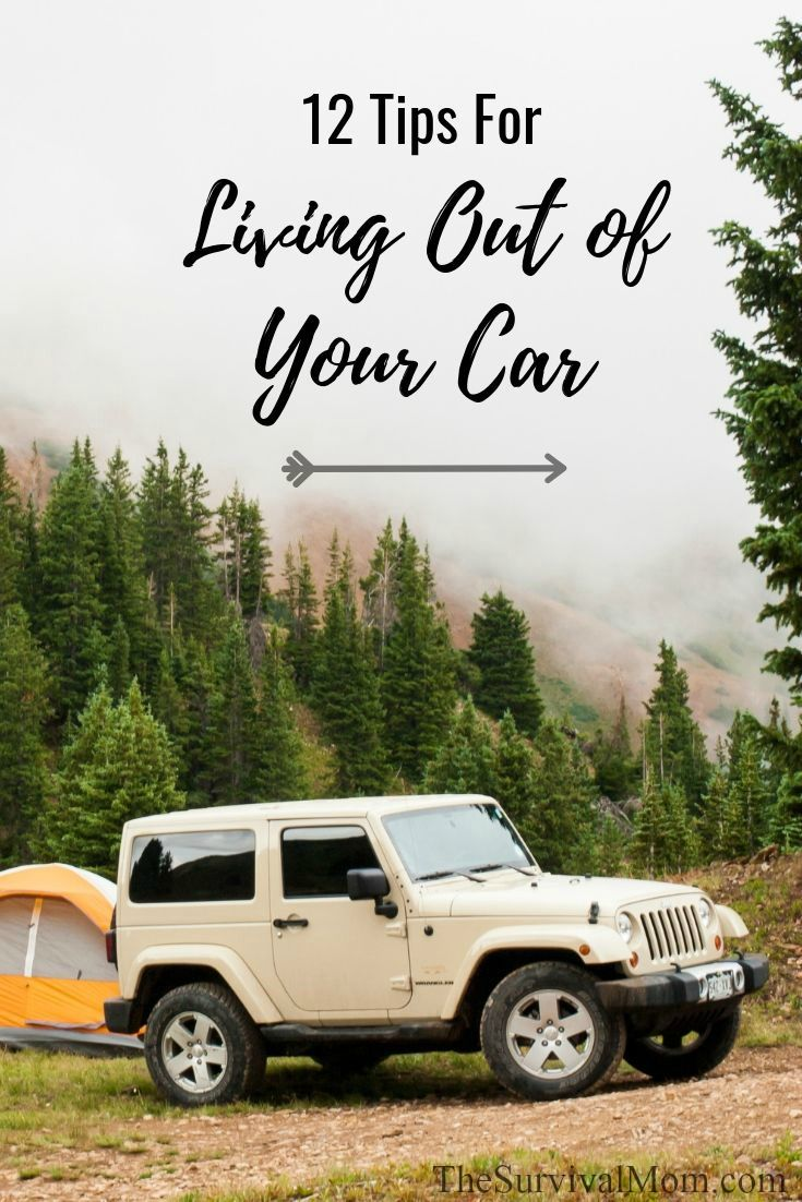 12 Tips for Living Out of Your Car – Survival Mom %