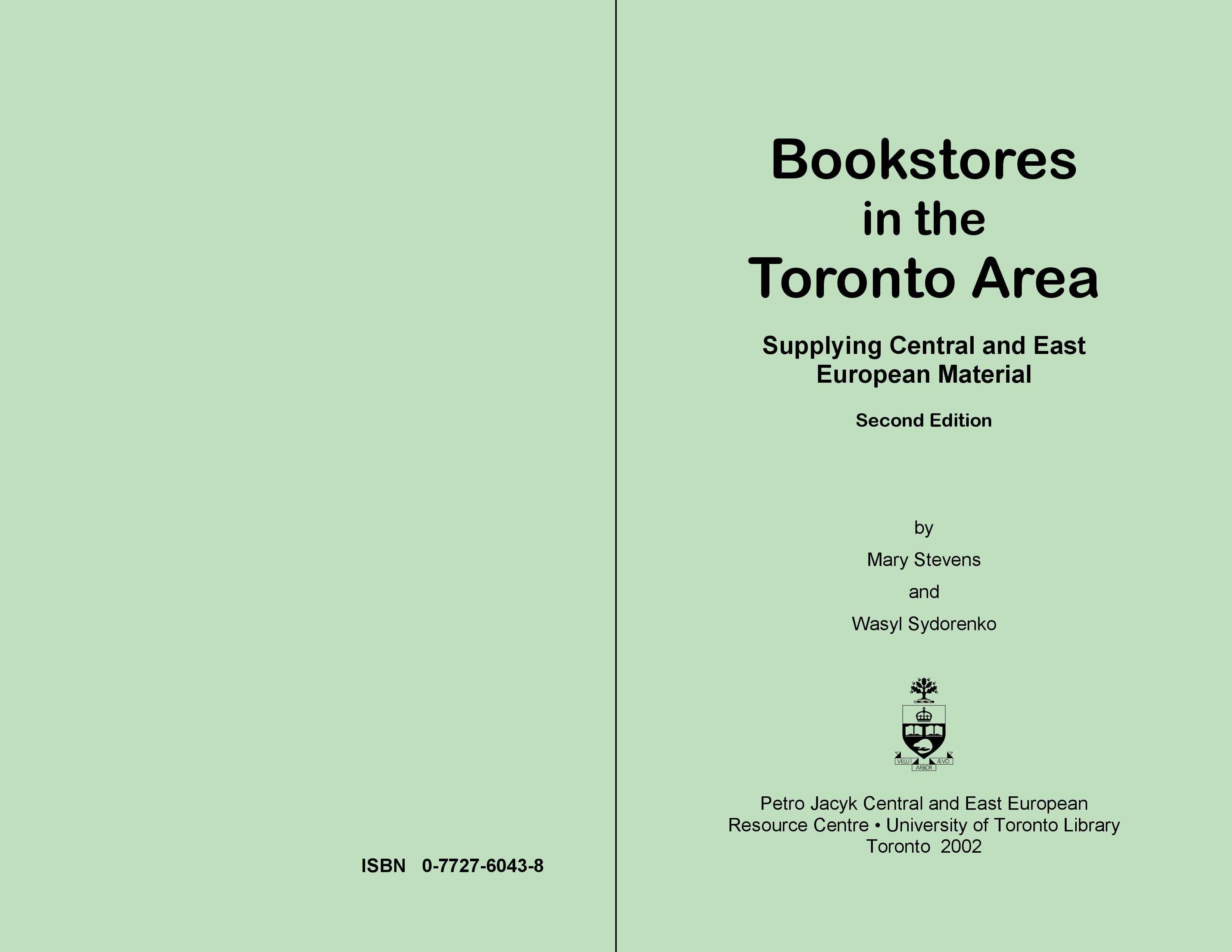 Bookstores in the Toronto Area Supplying Central and East European Material, by Mary Stevens and Wasyl Sydorenko. 2nd ed. (Toronto: University of Toronto Library, 2002). 38 pp.