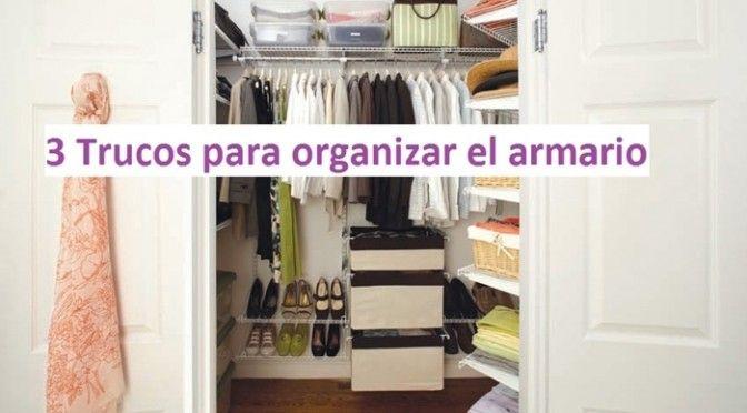 3 trucos para organizar el armario la lista de mi suegra la lista de mi suegra pinterest - Como ordenar tu armario ...