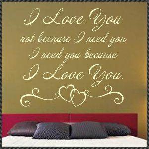 I Ve Always Said I Don T Want You Because I Need You I Need