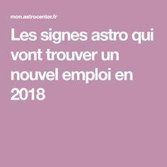 Les signes astro qui vont trouver un nouvel emploi en 2018 ........ #emploi #travail #job #trouveremploi #astrologie #signes #astrologique #Poissons #Bélier #taureau #Gémeaux #Cancer #Lion #Vierge #Balance #Scorpion #Sagittaire #Capricorne #Verseau #astrologie #horoscope #signeastro