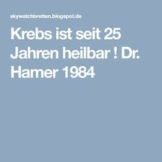 krebs ist seit 25 jahren heilbar dr hamer 1984 so wie. Black Bedroom Furniture Sets. Home Design Ideas