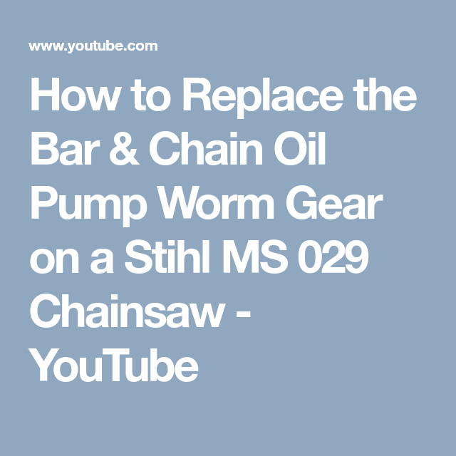 How To Replace The Bar Chain Oil Pump Worm Gear On A Stihl Ms 029 Chainsaw Youtube Stihl Chainsaw Chainsaw Repair