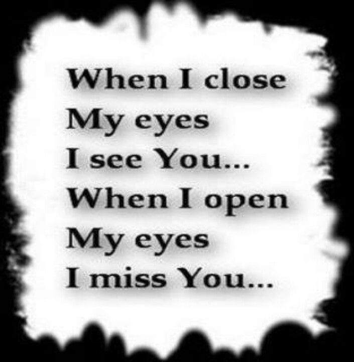 So true... I sleep and dream of him just to feel close to him I guess.. then when I wake, I miss him so ..., just wanta go back to sleep
