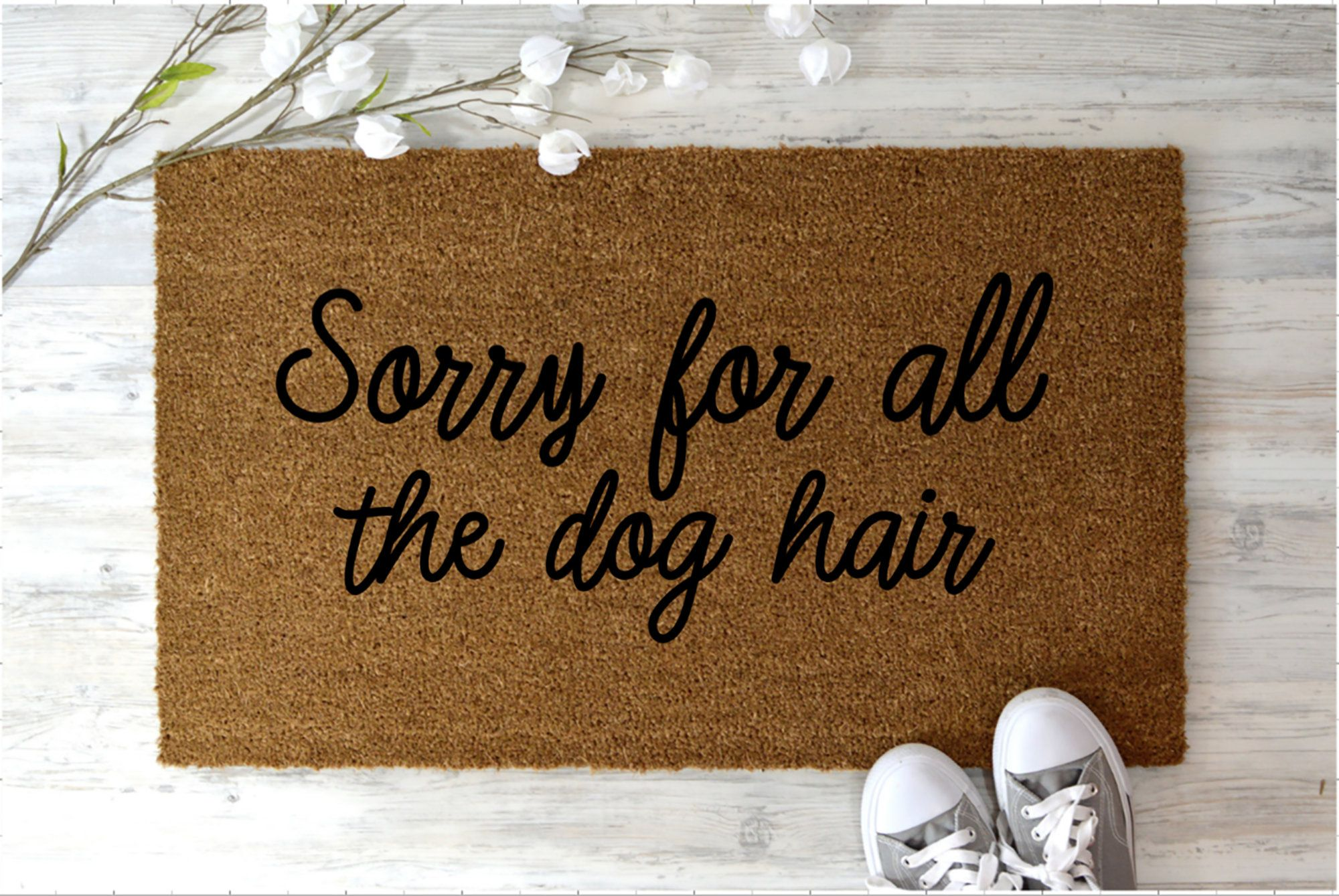 Sorry For All Of The Dog Hair Doormat Welcome Home Coir
