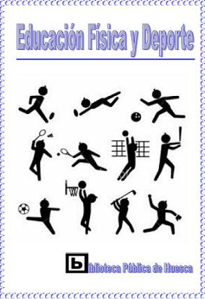 Educación Física Y Deporte Exposición Del 16 Al 30 De Septiembre Coincidiendo Con Las Portadas De Educacion Fisica Imagenes Educacion Fisica Educacion Fisica